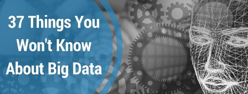 37 Things You Won't Know About Big Data!