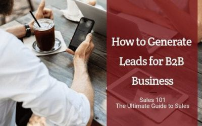 Top 7 Ways to Find B2B leads that Generate Revenue