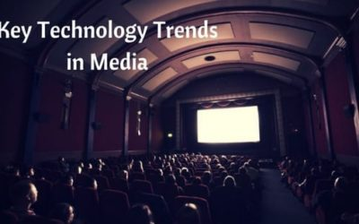 6 Key Tech Trends in the Media and Entertainment Industry